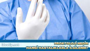 proktoloji hangi hastalıklara bakar